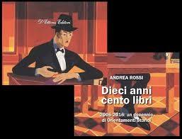"""fondazione tronci. """"DIECI ANNI, CENTO LIBRI"""", L'ULTIMO LIBRO DELLO STORICO ANDREA ROSSI"""