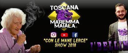 """toscana maremmamaiala. AD AGLIANA IL DEBUTTO DI """"CON LE MANI LERCE LIVE 2018"""""""