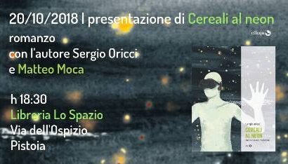 """lo spazio. I """"CEREALI AL NEON"""" DI SERGIO ORICCI"""