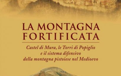 libri e letture. «LA MONTAGNA FORTIFICATA», PRESENTAZIONE A CUTIGLIANO