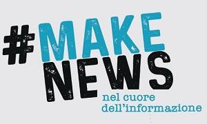 #MAKENEWS, NEL CUORE DELL'INFORMAZIONE