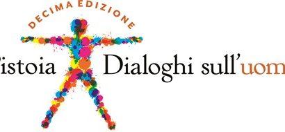 """AL VIA DOMANI LA DECIMA EDIZIONE DI PISTOIA — DIALOGHI SULL""""UOMO"""