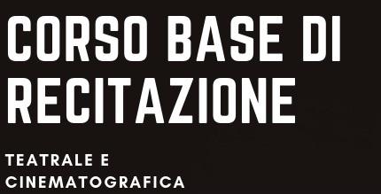 A SCUOLA DI RECITAZIONE TEATRALE E CINEMATOGRAFICA