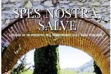 libri. SPES NOSTRA, SALVE. LUOGHI DI DEVOZIONE NEL TERRITORIO DELL'ALTA TOSCANA
