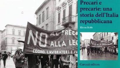 libri. PRECARI E PRECARIE: UNA STORIA DELL'ITALIA REPUBBLICANA