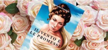 """libri. """"IL VENTO E LE PROMESSE"""" DI ANTONELLA GRAMIGNA.. IN REGIONE"""