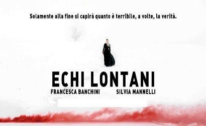 """libri. """"ECHI LONTANI"""" DI UN PASSATO DA CONOSCERE"""
