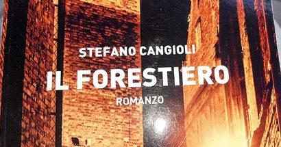 """il forestiero. """"OPERA PRIMA"""" PER STEFANO CANGIOLI"""