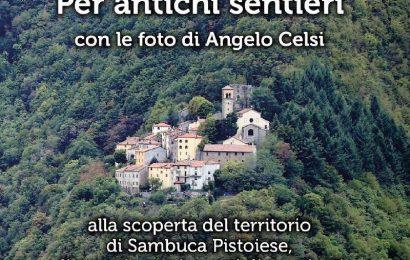 «PER ANTICHI SENTIERI», ALLA SCOPERTA DEL TERRITORIO DI SAMBUCA PISTOIESE