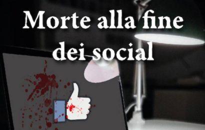 libri. «MORTE ALLA FINE DEI SOCIAL» IL THRILLER DI MARCO VENTURI