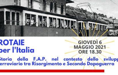 «ROTAIE PER L'ITALIA» WEBINAIR SU LA STORIA DELLA FAP E DELLE FERROVIE ITALIANE