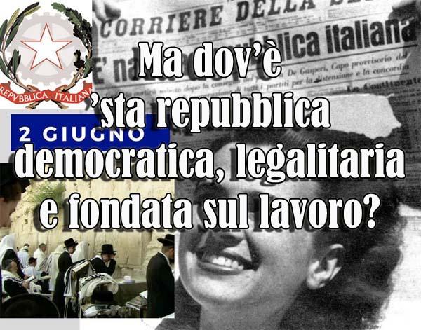 """2 giugno 2021. MA QUALE FESTA E PER QUALE REPUBBLICA? L'ITALIA È AL """"MURO DEL PIANTO"""""""