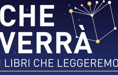 """TORNA IL FESTIVAL """"L'ANNO CHE VERRÀ: I LIBRI CHE LEGGEREMO"""""""